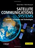 Gerard Maral Satellite Communications Systems: Systems, Techniques and Technology