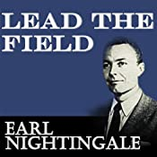 Lead the Field | [Earl Nightingale]