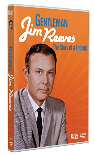 Gentleman Jim Reeves - The Story of a Legend [Edizione: Regno Unito]