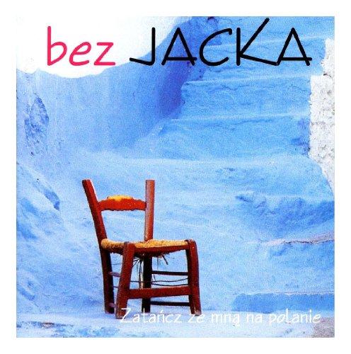 Bez Jacka - zatancz ze mna na polanie - Zortam Music