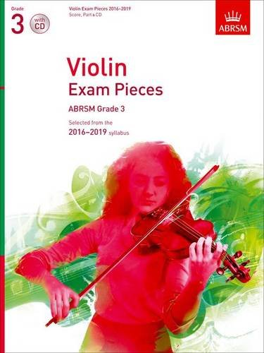 Violin Exam Pieces 2016-2019, ABRSM Grade 3, Score, Part & CD: Selected from the 2016-2019 syllabus (ABRSM Exam Pieces)