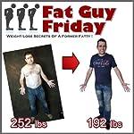 Fat Guy Friday: Weight Loss Secrets of a Former Fatty | Craig Beck