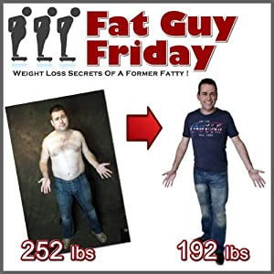 Fat Guy Friday: Weight Loss Secrets of a Former Fatty | [Craig Beck]