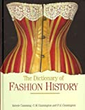 The Dictionary of Fashion History The Dictionary of Fashion History