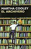 El archivero/ The archivist (Narrativa) (Spanish Edition) (847765168X) by Cooley, Martha