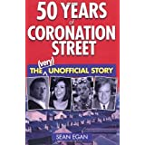 50 Years of Coronation Street: The (Very) Unofficial Storyby Sean Egan