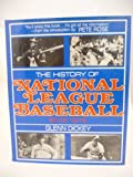 img - for History of National League Baseball, Since 1876 book / textbook / text book