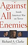 Against All Enemies: Inside America's War on Terror (0743260244) by Richard Clarke