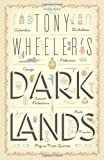 Lonely Planet Tony Wheeler's Dark Lands (Travel Literature)