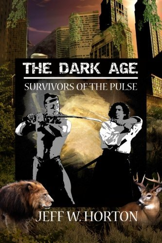 The Dark Age: Survivors of the Pulse by Jeff W Horton (2011-06-25)