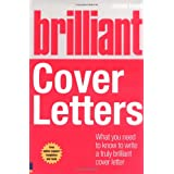 Brilliant Cover Letters: What You Need to Know to Write a Truly Brilliant Cover Letter (Brilliant Business)by James Innes