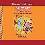 Ballet Cat: What's Your Favorite Favorite? | Bob Shea