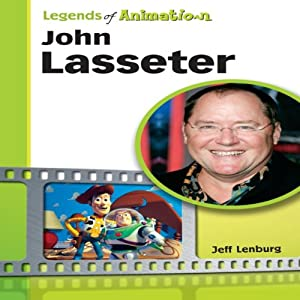 John Lasseter: The Whiz Who Made Pixar King (Legends of Animation) Audiobook