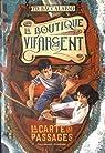 La Boutique Vif-Argent: La Carte des Passages par Baccalario