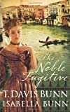 The Noble Fugitive (Heirs of Acadia #3) (0764200941) by Bunn, T. Davis