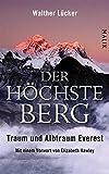 Der h�chste Berg: Traum und Albtraum Everest