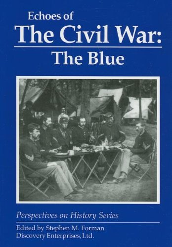 Echoes of the Civil War: The Blue (Perspectives on History)