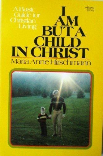 I am but a child in Christ (Hansi books)