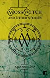 Moss Witch: And Other Stories