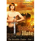 The Invisible Chains - Part 1: Bonds of Hate (Dark Tales of Randamor the Recluse) ~ Andrew Ashling