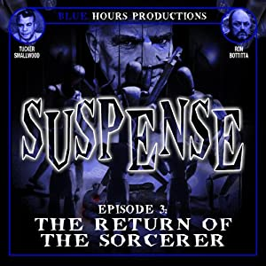 SUSPENSE, Episode 3: The Return of the Sorcerer | [John C. Alsedek, Dana Perry-Hayes]