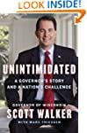 Unintimidated: A Governor's Story and...