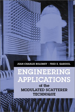 Engineering Applications Of The Modulated Scatterer Technique (Artech House Antennas And Propagation Library)