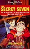 """The Secret Seven"", ""Secret Seven Adventure"", ""Well Done, Secret Seven"" (three books in one)"