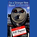 I'm a Stranger Here Myself   Bill Bryson