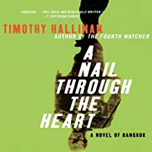 A Nail Through The Heart: A Poke Rafferty Thriller (       UNABRIDGED) by Timothy Hallinan Narrated by Victor Bevine