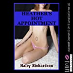 Heather's Hot Appointment: A Doctor Patient Erotica Story | Haley Richardson