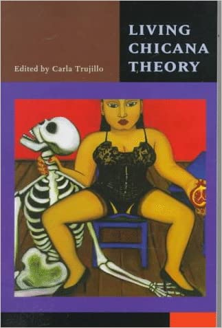 Living Chicana Theory (Series in Chicana/Latina Studies)