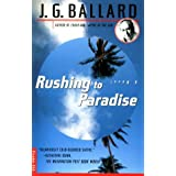 Rushing to Paradise: A Novel ~ J. G. Ballard