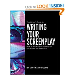 The Writer's Guide to Writing Your Screenplay: How to Write Great Screenplays for Movies and Television