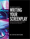 cover of The Writer's Guide to Writing Your Screenplay: How to Write Great Screenplays for Movies and Television