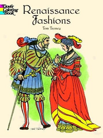 Renaissance Fashions (Dover Pictorial Archives) Coloring Book
