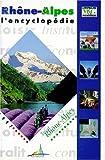 echange, troc Collectif - Rhône-alpes : l'encyclopédie (avec un CD-ROM)