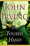 The Fourth Hand (0375506276) by John Irving