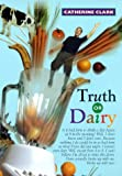 Truth or Dairy (0380814439) by Clark, Catherine