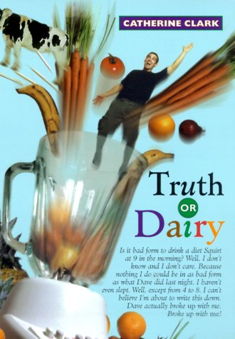 Truth or Dairy, Clark,Catherine
