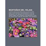 Monta as del Valais: Cervino, Macizo del Monte Rosa, Alpes del Mont Blanc, Alpes Peninos, Finsteraarhorn, Alpes...