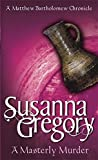 A Masterly Murder (Matthew Bartholomew Chronicles) (0751525367) by Gregory, Susanna