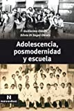 img - for Adolescencia, Posmodernidad y Escuela (Spanish Edition) book / textbook / text book