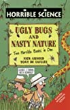 Nick Arnold Ugly Bugs: AND Nasty Nature (Horrible Science)