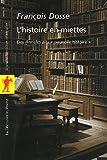 echange, troc François Dosse - L'histoire en miettes : Des Annales à la