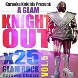 Karaoke Knights Present - A Glam Knight Out Vol. 5 - Glam Rock Karaoke Classics