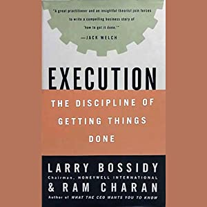 Execution: The Discipline of Getting Things Done | [Larry Bossidy, Ram Charan]