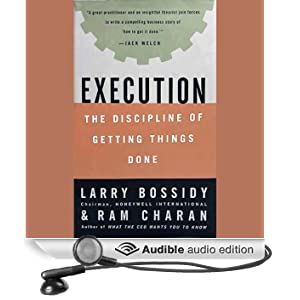 Execution: The Discipline of Getting Things Done (Unabridged)