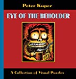 Eye of the Beholder: A Collection of Visual Puzzles (1561632627) by Kuper, Peter