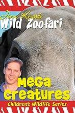 Jim Knox39s Wild Zoofari - Mega Creatures